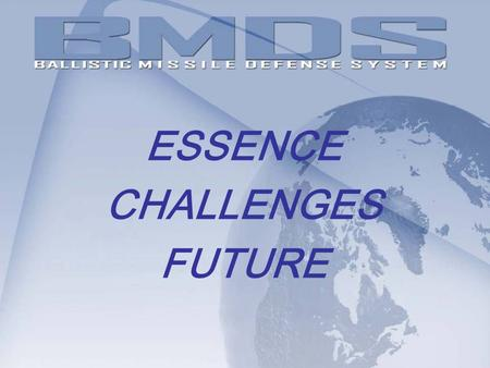 ESSENCE CHALLENGES FUTURE. BALLISTIC MISSILE CAPABILITY – 1972.