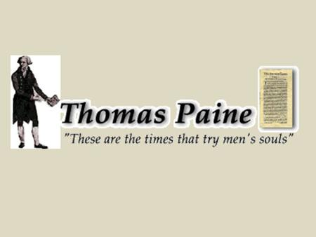 """These are the times that try men's souls."" This simple quotation from Founding Father Thomas Paine's The Crisis not only describes the beginnings of."