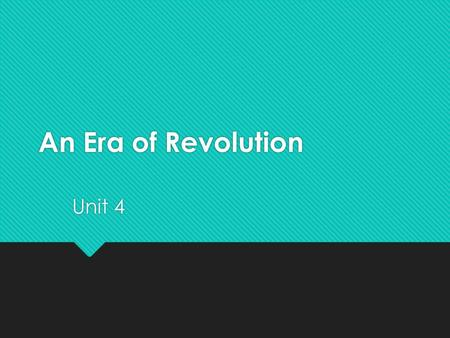 An Era of Revolution Unit 4. vocabulary  Amend – to change or add  Blockade – a blockage of a harbor by an enemy to prevent transportation of soldiers.
