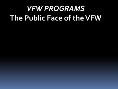 VFW PROGRAMS The Public Face of the VFW. > VFW SCOUTING PROGRAM > VFW BUDDY POPPY PROGRAM > VOICE OF DEMOCRACY & PATRIOT'S PEN SCHOLARSHIP PROGRAMS VFW.