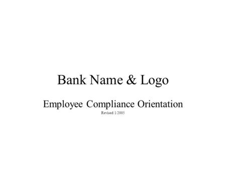 Employee Compliance Orientation Revised 1/2005