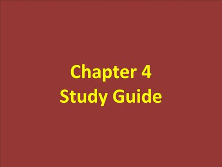 Chapter 4 Study Guide.