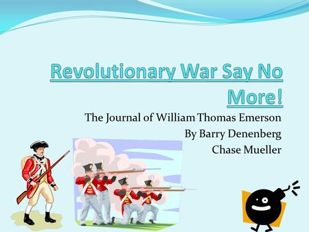 The Journal of William Thomas Emerson By Barry Denenberg Chase Mueller.