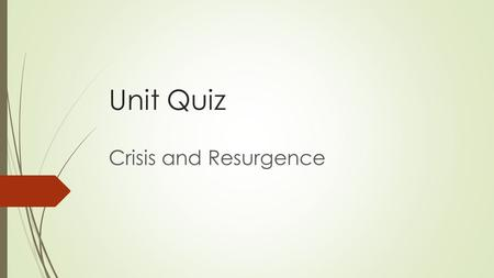 Unit Quiz Crisis and Resurgence. The New Millennium  George W. Bush Presidency  Election of 2000  September 11  Changes to our society after the attack.