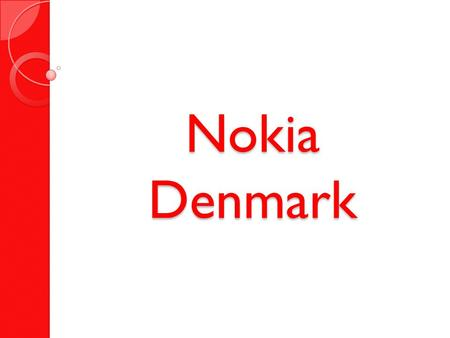 Nokia Denmark. Create a strategic plan for the evolution of our product development division.