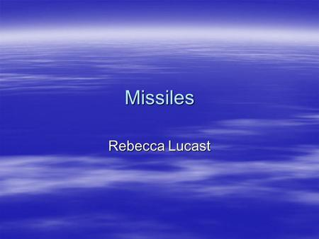 Missiles Rebecca Lucast.