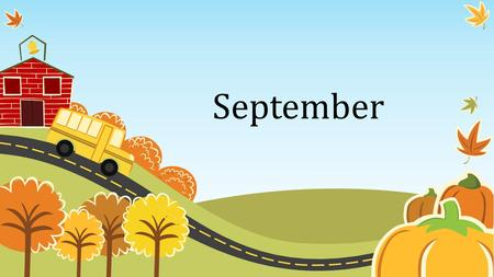September. Birthdays Bob Sledge September 4 Scott Frymoyer September 7.
