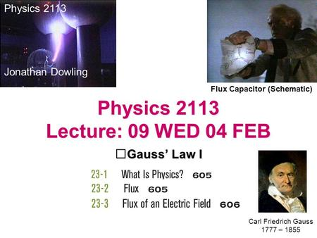 Physics 2113 Lecture: 09 WED 04 FEB
