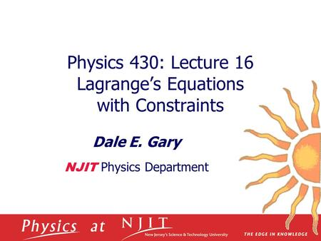 Physics 430: Lecture 16 Lagrange's Equations with Constraints