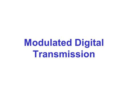 Modulated Digital Transmission
