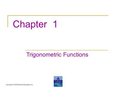 Chapter 1 Trigonometric Functions.