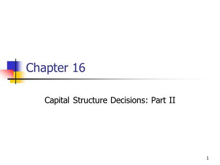 Capital Structure Decisions: Part II