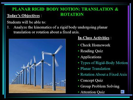 PLANAR RIGID BODY MOTION: TRANSLATION & ROTATION