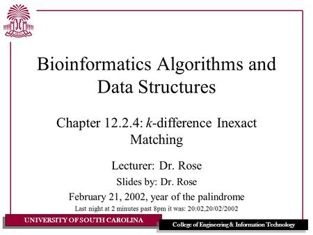 UNIVERSITY OF SOUTH CAROLINA College of Engineering & Information Technology Bioinformatics Algorithms and Data Structures Chapter 12.2.4: k-difference.