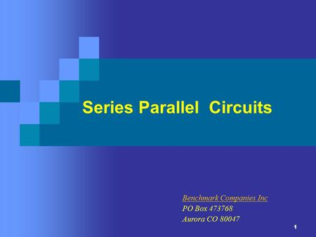 1 Series Parallel Circuits Benchmark Companies Inc PO Box 473768 Aurora CO 80047.