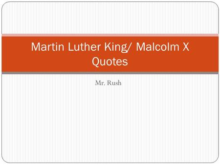 Martin Luther King/ Malcolm X Quotes