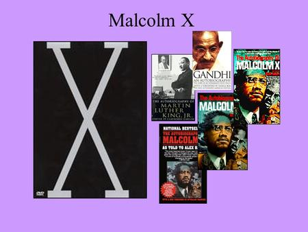 The Civil Rights Movement: Dr. Martin Luther King Jr. and Malcolm X