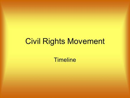 Civil Rights Movement Timeline Thurgood Marshall Brown v. Board of Education of Topeka, Kans.,