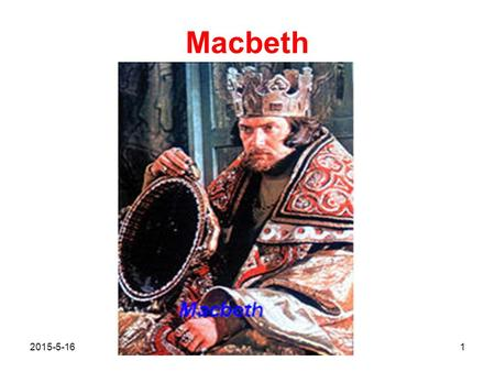 Macbeth 2015-5-161. Macbeth plot: Macbeth and Banquo, generals of Duncan, king of Scotland, returning from a victorious campaign against rebels, encounter.