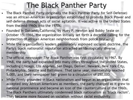 The Black Panther Party The Black Panther Party (originally the Black Panther Party for Self-Defense) was an African-American organization established.