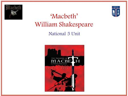 'Macbeth' William Shakespeare National 5 Unit. Act 1:1 Language, character and theme The play contains many opposites: The play's themes explore many.