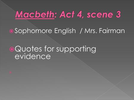  Sophomore English / Mrs. Fairman  Quotes for supporting evidence 