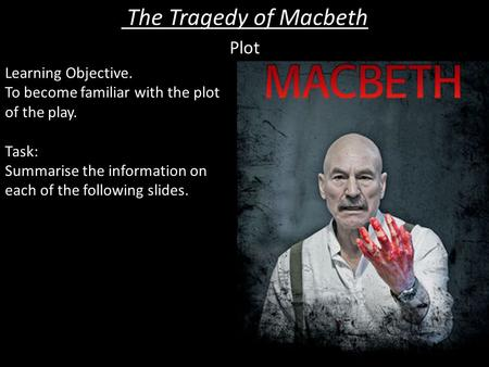 The Tragedy of Macbeth Plot Learning Objective.