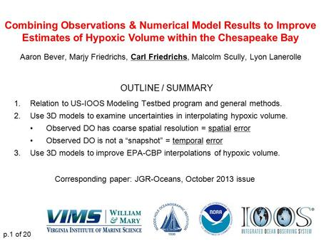 Combining Observations & Numerical Model Results to Improve Estimates of Hypoxic Volume within the Chesapeake Bay Aaron Bever, Marjy Friedrichs, Carl Friedrichs,