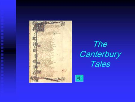 The Canterbury Tales. I. Geoffrey Chaucer   Son of vinter   Held civil service positions   Well-travelled   Read English, Latin, Italian, and.