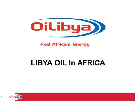 "1 LIBYA OIL In AFRICA. 2 Libya Oil Group in Africa : Vision, Mission, Values MISSION VALUES ""To be Africa's leading and most respected partner in shaping."