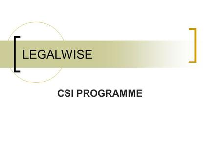 LEGALWISE CSI PROGRAMME. Introduction LegalWise aims to facilitate transformation in the communities within which it operates, through the establishment.