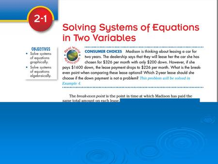System of Equations A set of two or more equations with the same variables. To solve a system of equations means to find values for the variables in the.