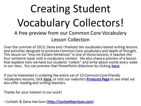 Creating Student Vocabulary Collectors! A free preview from our Common Core Vocabulary Lesson Collection Over the summer of 2013, Dena and I finalized.