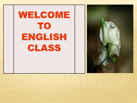 WELCOME TO ENGLISH CLASS. Today I am going to teach class Eight students English Grammar, From Unit-8, Lesson- 1. Time- 45 Minutes Date- 02/04/2014.