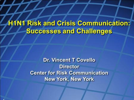 H1N1 Risk and Crisis Communication: Successes and Challenges