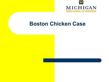 Boston Chicken Case. Case Overview Rapidly growing restaurant chain is one of the hottest names on Wall Street Sales and earnings show consistent growth.