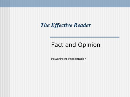 Fact and Opinion PowerPoint Presentation