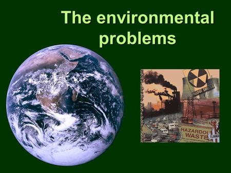 The environmental problems