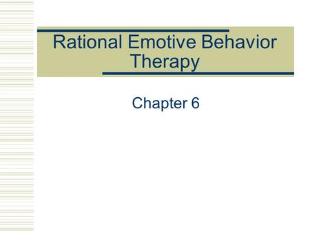 Rational Emotive Behavior Therapy Chapter 6. The Case of Alan 27-year-old married Caucasian male Complains of symptoms of anxiety Unsure of counseling;