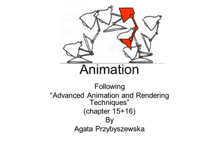 "Animation Following ""Advanced Animation and Rendering Techniques"" (chapter 15+16) By Agata Przybyszewska."