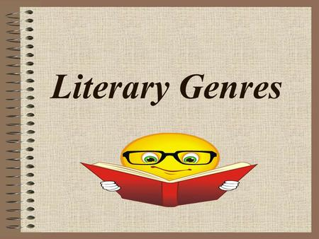 Literary Genres. What is a Genre? Definition: categories used to group different types of literary work (like non-fiction, fiction and poetry).