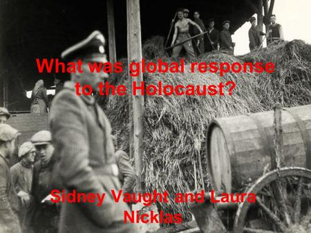 What was global response to the Holocaust?