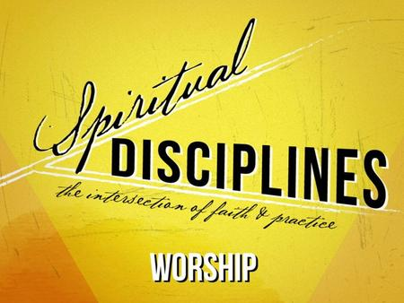 What are Spiritual Disciplines? Discipline- behavioral control – Discipline is a Key element to success in any endeavor.