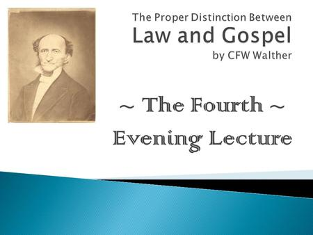 ~ The Fourth ~ Evening Lecture.  How is the person who has heard the Law like a thirsty man?  What must a Christian first experience before he can properly.