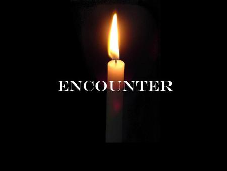 ENCOUNTER. The Freedom Formula The Four Step Process 1.Agreeing with Jesus 1 John 1:9 If we confess our sins, he is faithful and just and will forgive.