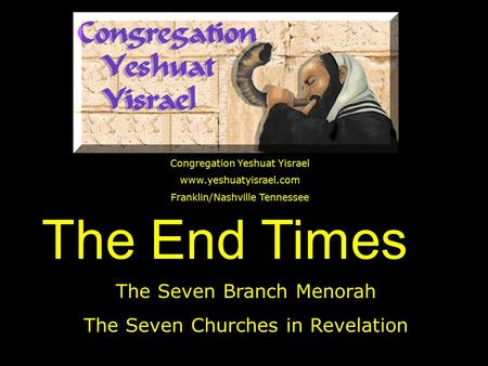 The End Times The Seven Branch Menorah