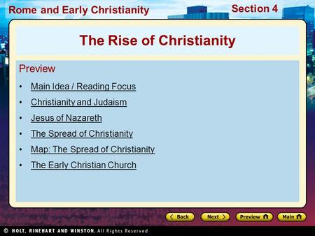 Rome and Early Christianity Section 4 Preview Main Idea / Reading Focus Christianity and Judaism Jesus of Nazareth The Spread of Christianity Map: The.