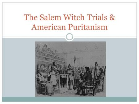 the american puritanism and the salem witch trials Centuries ago, the salem witch trials targeted those most vulnerable in  hunt  that tituba was american indian, a culture that puritans feared,.