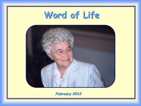 Word of Life Word of Life February 2012 February 2012.