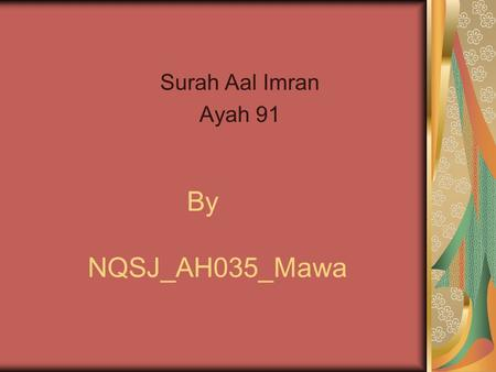 Surah Aal Imran Ayah 91 By NQSJ_AH035_Mawa. Ayah 91 with its Translation.